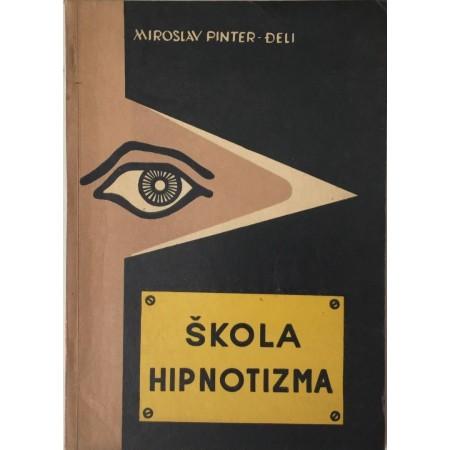 MIROSLAV PINTER MLADJI : ŠKOLA HIPNOTIZMA