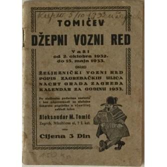 TOMIĆEV DŽEPNI VOZNI RED , VAŽI OD 2.X 1932 DO 15.V.1933 , ŽELJEZNIČKI VOZNI RED , POPIS ZAGREBAČKIH ULICA