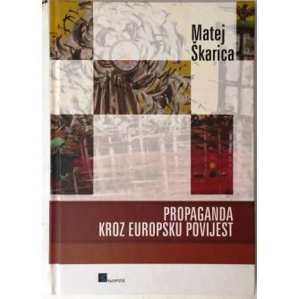 MATEJ ŠKARICA : PROPAGANDA KROZ EUROPSKU POVIJEST