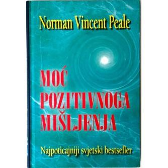 NORMAN VINCENT PEALE : MOĆ POZITIVNOG MIŠLJENJA
