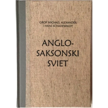 GROF MICHAEL ALEXANDER I HANS SCHADEWALDT : ANGLO SAKSONSKI SVIET