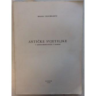 BRANKA VIKIĆ-BELANČIĆ : ANTIČKE SVJETILJKE U ARHEOLOŠKOM MUZEJU U ZAGREBU