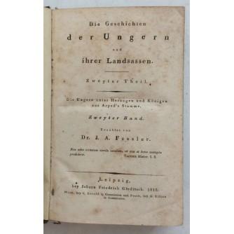 DIE GESCHICHTEN DER UNGERN UND IHRER LANDSASSEN, ZWEYTER THEIL : DR. I.A.FESSLE