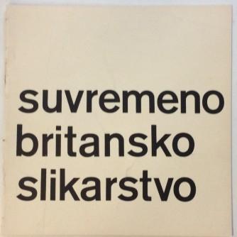 SUVREMENO BRITANSKO SLIKARSTVO KATALOG IZLOŽBE 1965. : OPREMIO IVAN PICELJ