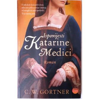 GORTNER C.W. : ISPOVIJESTI KATARINE MEDICI