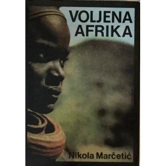 NIKOLA MARČETIĆ : VOLJENA AFRIKA