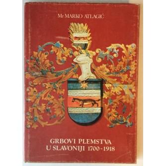 MARKO ATLAGIĆ : GRBOVI PLEMSTVA U SLAVONIJI 1700-1918.