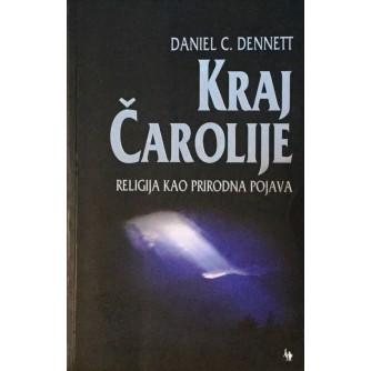 DANIEL C. DENNETT : KRAJ ČAROLIJE : RELIGIJA KAO PRIRODNA POJAVA