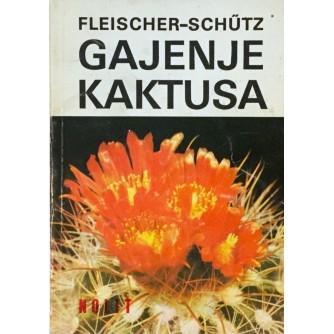FLEISCHER-SCHÜTZ : GAJENJE KAKTUSA