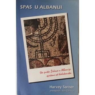 HARVEY SARNER : SPAS U ALBANIJI : STO POSTO ŽIDOVA U ALBANIJI SPAŠENO OD HOLOKAUSTA