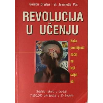 GORDON DRYDEN I DR. JEANNETTE VOS : REVOLUCIJA U UČENJU
