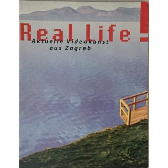REAL LIFE , AKTUELLE VIDEOKUNST AUS ZAGREB , KATALOG IZLOŽBE 1996.