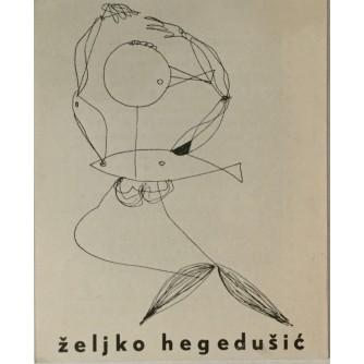 ŽELJKO HEGEDUŠIĆ , KATALOG IZLOŽBE KABINET GRAFIKE JA ZAGREB 1959.