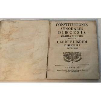 CONSTITUTIONES SYNODALES DIAE CESIS ZAGREBIENSIS PRO USO CLERI EJUSDEM DIAE CESIS IMPRESSAE 1766. GODINA