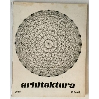 ARHITEKTURA ČASOPIS 1969. BROJ 102-103 : ČASOPIS ZA ARHITEKTURU URBANIZAM I PRIMJENJENU UMJETNOST