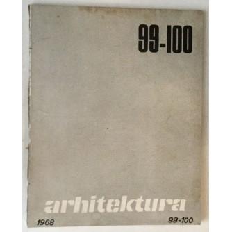 ARHITEKTURA ČASOPIS 1968. BROJ 99-100 : ČASOPIS ZA ARHITEKTURU URBANIZAM I PRIMJENJENU UMJETNOST