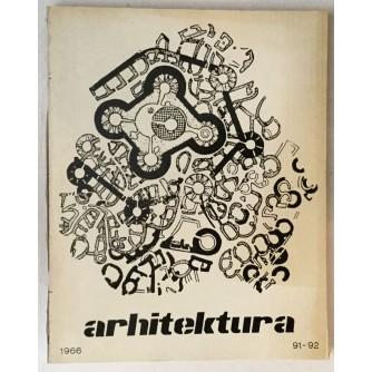 ARHITEKTURA ČASOPIS 1966. BROJ 91-92 : ČAOPIS ZA ARHITEKTURU URBANIZAM I PRIMJENJENU UMJETNOST