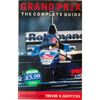 TREVOR R. GRIFFITHS : GRAND PRIX THE COMPLETE GUIDE