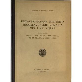 FERDO ČULINOVIĆ : DRŽAVNOPRAVNA HISTORIJA JUGOSLAVENSKIH ZEMALJA XIX. I XX. VIJEKA : II. KNJIGA