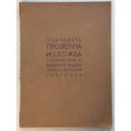 11. PROLEĆNA IZLOŽBA SLIKARSKIH I VAJARSKIH RADOVA JUGOSLOVENSKIH UMETNIKA,1939,BEOGRAD