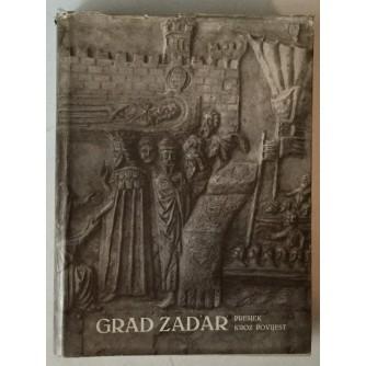 Grad Zadar, presjek kroz povijest