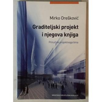 Mirko Orešković: Graditeljski projekt i njegova knjiga