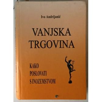 Ivo Andrijanić: Vanjska trgovina, Kako poslovati s inozemstvom