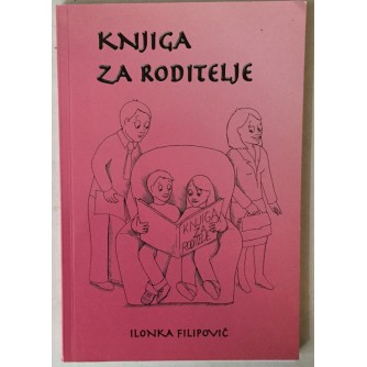Ilonka Filipović: Knjiga za roditelje