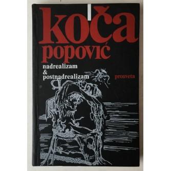 Koča Popović: Nadrealizam & postnadrealizam