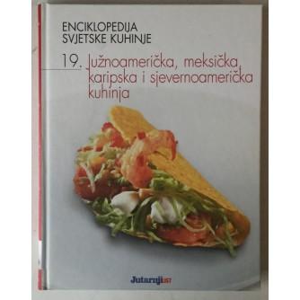 Enciklopedija svjetske kuhinje 19. Južnoamerička, meksička, karipska i sjevernoamerička kuhinja