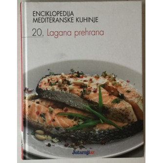 Enciklopedija mediteranske kuhinje 20. Lagana prehrana