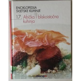Enciklopedija svjetske kuhinje 17. Afrička i bliskoistočna kuhinja