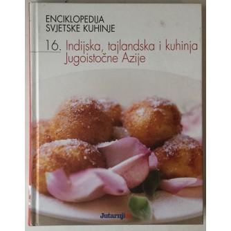 Enciklopedija svjetske kuhinje 16. Indijska, tajlandska i kuhinja jugoistočne Azije