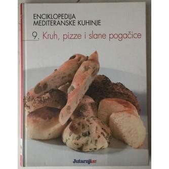 Enciklopedija mediteranske kuhinje 9. Kruh pizze i slane pogačice