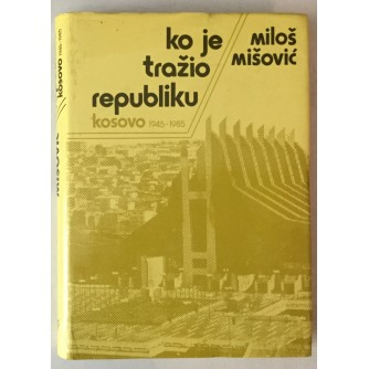 Miloš Mišović: Ko je tražio republiku, Kosovo1945. - 1985.