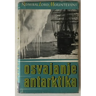 Admiral Lord Mountevans: Osvajanje Antarktika