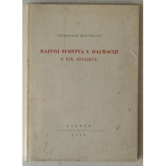 Vjekoslav Maštrović: Razvoj sudstva u Dalmaciji u XIX. stoljeću
