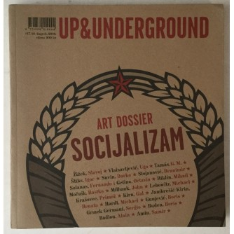 Up & Underground broj 17/18 godina 2010. Art Dossier socijalizam