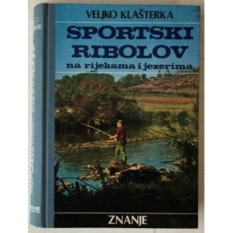 Veljko Klašterka: Sportski ribolov na rijekama i jezerima