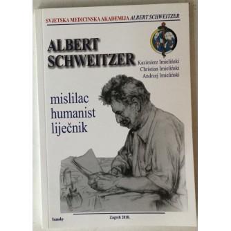 Kazimierz Imielinski, Christian Imielinski, Andrzej Imielinski: Albert Schweitzer, mislilac, humanist, liječnik