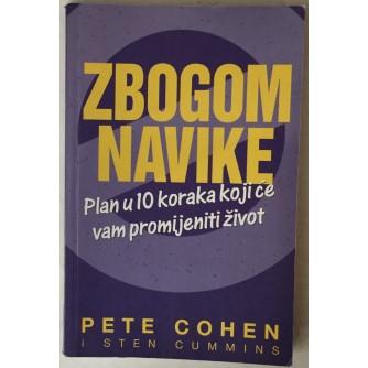 Pete Cohen, Sten Cummins: Zbogom navike, Plan u 10 koraka koji će vam promijeniti život