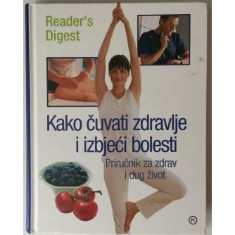 Reader's Digest: Kako čuvati zdravlje i izbjeći bolesti, Priručnik za zdrav i dug život