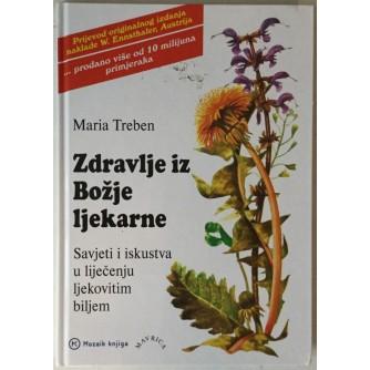 Maria Treben: Zdravlje iz Božje ljekarne, Savjeti i iskustva u liječenju ljekovitim biljem