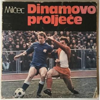 Zvonimir Milčec: Dinamovo proljeće