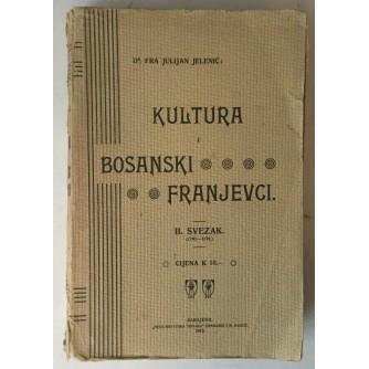 Julijan Jelenić: Kultura i bosanski franjevci, II: svezak (1780. - 1878.)