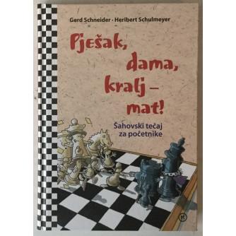 Gerd Schneider, Heribert Schulmeyer: Pješak, dama, kralj - mat! Šahovski tečaj za početnike