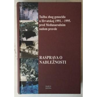 Tužba zbog genocida u Hrvatskoj 1991. - 1995. pred Međunarodnim sudom pravde, Rasprava o nadležnosti
