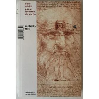 Michael J. Gelb: Kako misliti poput Leonarda da Vincija
