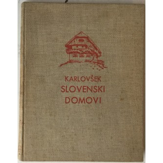 Jože Karlovšek: Slovenski domovi