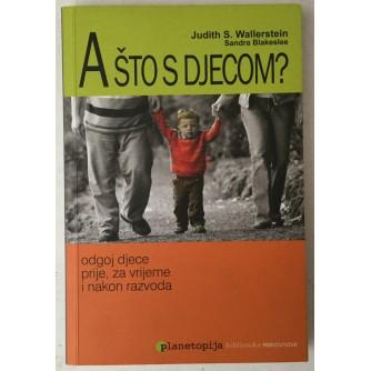 Judith S. Wallerstein, Sandra Blakeslee: A što s djecom? Odgoj djece prije, za vrijeme i nakon razvoda